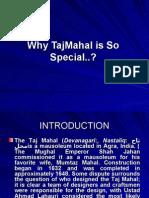 Specality of TajMahal