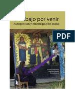 El trabajo por venir. Autogestion y emancipacion social.pdf