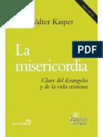 LA MISERICORDIA. Clave Del Evangelio y de La Vida Cristiana - WALTER KASPER