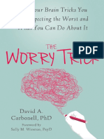 The Worry Trick_ How Your Brain Tricks You into Expecting the Worst and What You Can Do About It ( PDFDrive.com ).pdf