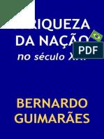 Bernardo Guimarães - A Riqueza da Nação no Século XXI (2015)