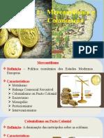1 - Mercantilismo e Colonização