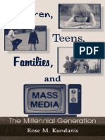Rose M. Kundanis - Children, Teens, Families, and Mass Media_ The Millennial Generation (Lea's Communication Series)-Routledge (2003)