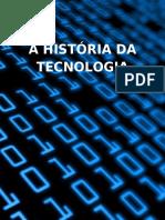 A HISTÓRIA DA TECNOLOGIA