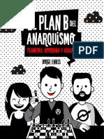 El Plan B del Anarquismo - By Jorge Enkis