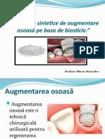 Materiale sintetice de augmentare osoasa pe baza de biosticle.