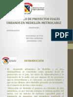 DESARROLLO DE PROYECTOS VIALES URBANOS EN MEDELLÍN - MetroCable