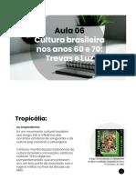 Aula 06 - História 3 -  Cultura brasileira nos anos 60_70 - Trevas e Luz.pdf