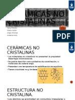 Cerámicas No Cristalinas (1)