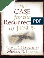 HABERMAS, Gary R. y LICONA, Michael R. (2004). El Caso de la Resurrección de Jesús