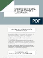 Investigación Documental y Datos cualitativos y cuantitativos