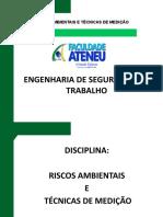 RISCOS AMBIENTAIS E TÉCNICAS DE MEDIÇÃO ENG. SEG.