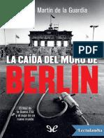 La caida del muro de Berlin - Ricardo Martin de la Guardia.pdf