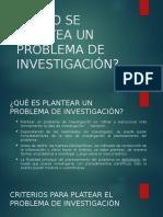 3. CÓMO SE PLANTEA UN PROBLEMA DE INVESTIGACIÓN