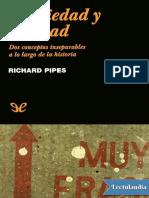 Propiedad y libertad - Richard Pipes.pdf