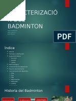 CARACTERIZACIÓN DEL BADMINTON