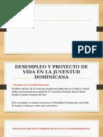 DESEMPLEO Y PROYECTO DE VIDA EN LA JUVENTUD DOMINICANA DIAPOSITIVA