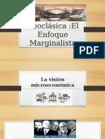 LA ESCUELA NEOCLASICA EL ENFOQUE MARGINALISTA