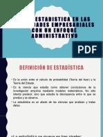 1.1 LA ESTADISTICA EN LAS ACTIVIDADES EMPRESARIALES CON UN ENFOQUE ADMINISTRATIVO