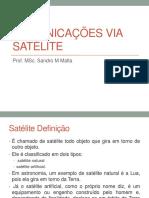 COMUNICAÇÕES VIA SATÉLITE. Prof. MSc. Sandro M Malta