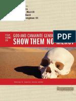 COWLES, C.S. MERRILL, Eugene H. GARD, Daniel L. LONGMAN III, Tremper (2010). No les Muestres Misericordia. Cuatro puntos de vista sobre Dios y el genocidio Cananeo. Serie Counterpoints