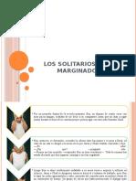 LOS SOLITARIOS Y LOS MARGINADOS.pptx