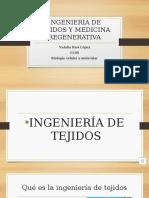 INGENIERÍA DE TEJIDOS Y MEDICINA REGENERATIVA.pptx
