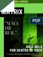 MATRIX - NUNCA FOI REAL