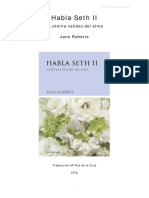 www.bibliotecaespiritual.com Habla Seth II La eterna validez del alma Jane Roberts Traducción Mª Paz de la Cruz.pdf
