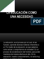 laeducacincomounanecesidad-120604104044-phpapp01