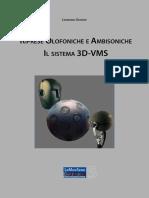 Riprese olofoniche e ambisoniche - il sistema 3D VMS
