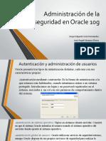 Administración de la seguridad en Oracle 10g.pptx