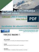 Curs Crearea Si Prelucrarea Imaginii Video