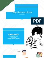 Caso tuberculosis.pptx