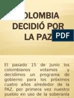 18. COLOMBIA DECIDIÓ POR LA PAZ