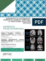 Diagnóstico diferencial Demencia Fronto-Temporal & Trastorno Afectivo Bipolar