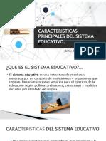 CARACTERISTICAS PRINCIPALES DEL SISTEMA EDUCATIVO.pptx