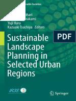 [Science for Sustainable Societies] Makoto Yokohari, Akinobu Murakami, Yuji Hara, Kazuaki Tsuchiya (eds.) - Sustainable Landscape Planning in Selected Urban Regions (2017, Springer Japan).pdf