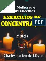 Os Melhores e Mais Eficientes Exercícios de Concentração - Segunda Edição_ Método Prático com Teoria e Exercícios com Resultados Comentados.pdf