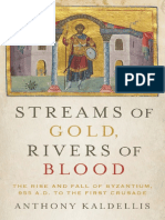 Kaldellis, Anthony-Streams of gold, rivers of blood _ the rise and fall of Byzantium, 955 A.D. to the First Crusade-Oxford University Press (2017).pdf