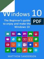 Windows 10_ The Beginner's Guid - Matthew Sanderson.pdf