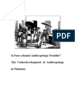 Is Post Colonial Anthropology Possible? The Underdevelopment of Anthropology in Pakistan