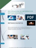 RECOPILACION-DE-INFORMACION-METODO-DISCRETO (2).pptx