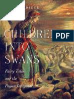 Beveridge, Jan - Children into swans _ fairy tales and the pagan imagination-McGill-Queen's University Press (2014).pdf