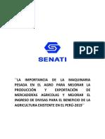 LA IMPORTANCIA DE LA MAQUINARIA PESADA EN EL AGRO PARA MEJORAR LA PRODUCCIÓN Y EXPORTACIÓN DE MERCADERÍAS AGRICOLAS Y MEJORAR EL INGRESO DE DIVISAS PARA EL BENEFICIO DE LA AGRICULTURA EXISTENTE EN EL PERÚ