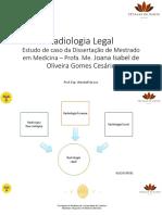 Radiologia Legal - Estudo de Caso Em Odontologia Legal. Prof. Esp. Wendell Da Luz