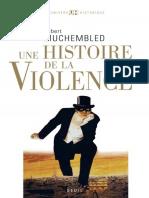 Une Histoire de La Violence.- Robert Muchembled