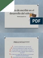EL ACTO DE ESCRIBIR EN EL DESARROLLO DEL NIÑO.ppt