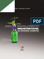 (DES) ENVOLVIMENTO INSUSTENTÁVEL NA AMAZÔNIA OCIDENTAL. dos missionários do progresso aos mercadores da natureza.pdf