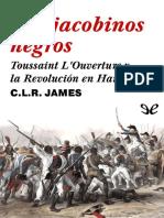 Los jacobinos negros_ Toussaint L'Ouverture y la Revolucion en Haiti.pdf